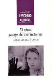 Ayala Blanco, Jorge, El cine: juego de estructuras