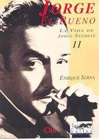 Serna, Enrique, Jorge el bueno: la vida de Jorge Negrete