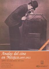 Leal, Juan Felipe, Anales del cine en México, 1895-1911