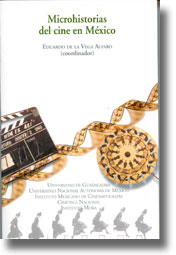 Vega Alfaro, Eduardo de la, Microhistorias el cine en México