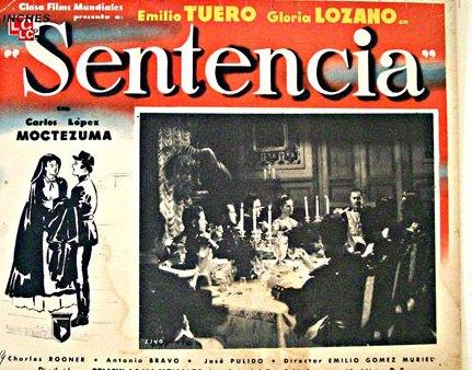 Melodrama ambientado en los tiempos de Maximiliano y los grupos juaristas. Sentencia de Emilio Gómez Muriel, México, 1949.